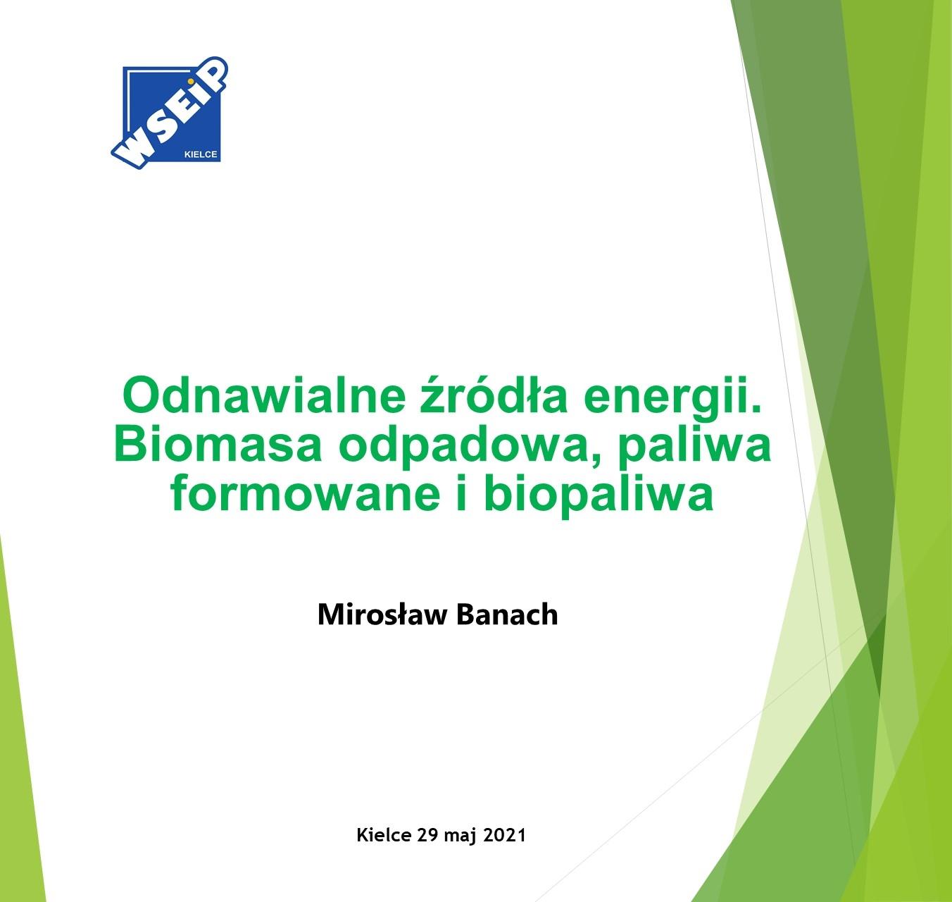 Odnawialne źródła energii- Biomasa odpadowa- paliwa formowane i biopaliwa 2020-2021-zimowy-OŹEBOPFiB -1- Wyk Pr OchrŚrod Gosp Odp 2020POD-SEhVMyjG